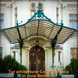 Tur arhitectural Case de Epoca in zona Berthelot